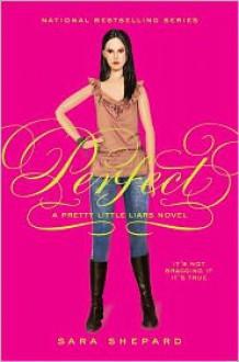 Perfect (Pretty Little Liars Series #3) - Sara Shepard