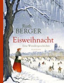 Eisweihnacht: Eine Wundergeschichte - Ruth Berger