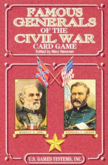 Famous Generals of the Civil War Card Game - Marc Newman