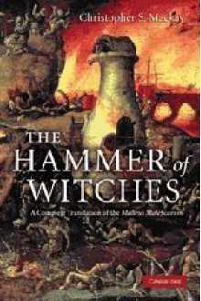 The Hammer of Witches: A Complete Translation of the Malleus Maleficarum - Heinrich Kramer, Jakob Sprenger, Christopher S. Mackay