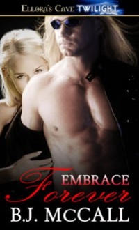Embrace Forever - B.J. McCall