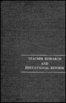 Teacher Research and Educational Reform - Sandra Hollingsworth, Hugh Sockett