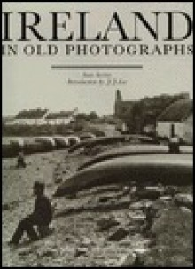 Ireland in Old Photographs - J.J. Lee