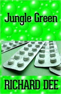 Jungle Green (The Balcom Dynasty Book 2) - Richard Dee