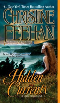 Hidden Currents (Drake Sisters, Book 7) - Christine Feehan