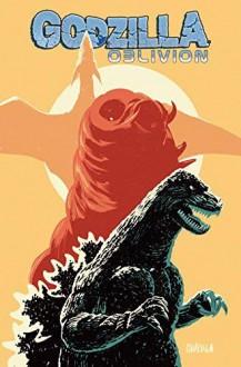 Godzilla: Oblivion (Godzilla: Oblivion #1-5) - Joshua Hale Fialkov