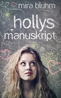 Hollys Manuskript - Mira Bluhm