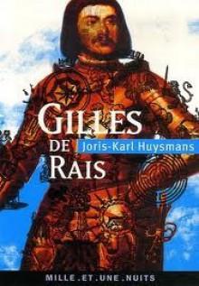 Gilles de Rais : La Magie en Poitou suivi de deux documents inédits - Joris-Karl Huysmans, Jérôme Solal
