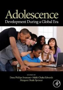 Adolescence: Development During a Global Era - Dena Phillips Swanson, Malik C. Edwards, Margaret Beale Spencer