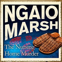 The Nursing Home Murder - Ngaio Marsh