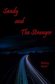 Sandy and The Stranger - Anthony Renfro