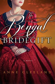 The Bengal Bridegift - Anne Cleeland