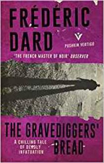 The Gravediggers' Bread - Frédéric Dard,Melanie Florence