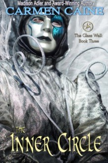The Inner Circle (The Glass Wall) (Volume 3) - Carmen Caine