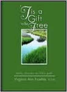 Tis a Gift to Be Free: Daily Choices on Life's Path - Virginia Ann Froehle