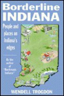Borderline Indiana - Wendell Trogdon, Gary Varvel