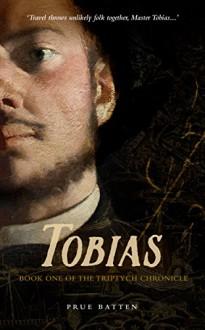 Tobias (The Triptych Chronicle Book 1) - Prue Batten, Clare Batten, John Hudspith