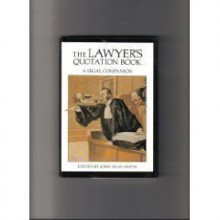 Lawyers Quotation Book a Legal Companion - John Reay Smith