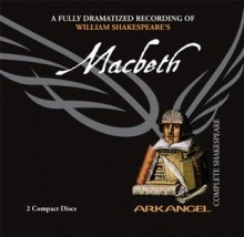 Macbeth (Arkangel Shakespeare) - William Shakespeare,Hugh Ross,Harriet Walter,Arkangel Cast