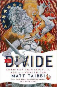The Divide: American Injustice in the Age of the Wealth Gap - Matt Taibbi, Ray Porter
