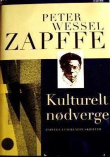Kulturelt Nødverge: Zapffes Efterlatte Skrifter - Peter Wessel Zapffe