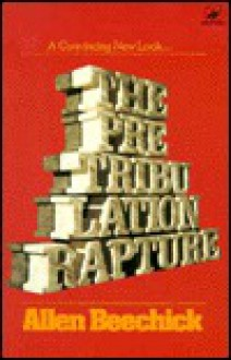 The Pre-Tribulation Rapture - Allen Beechick