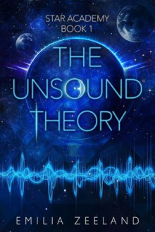 The Unsound Theory - Emilia Zeeland