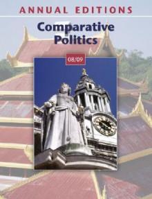 Annual Editions: Comparative Politics 08/09 (Annual Editions : Comparative Politics) - Christian Soe