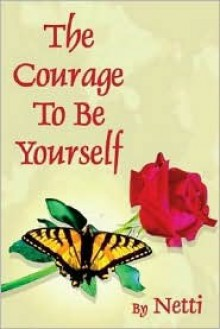 The Courage to Be Yourself - Netti