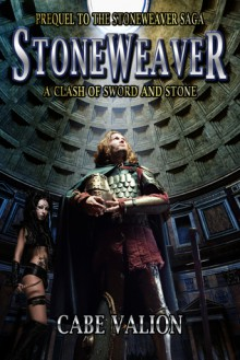 A Clash of Sword and Stone -- Prequel to the The Stoneweaver Saga (Volume 1) - Cabe Valion