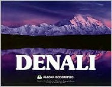 Denali - Alaska Geographic Association, Alaska Geographic, Penny Rennick, Alaska Geographic Association