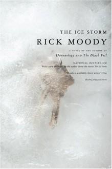 The Ice Storm: A Novel - Rick Moody