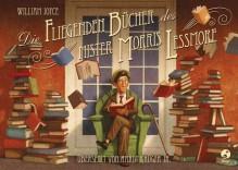 Die fliegenden Bücher des Mister Morris Lessmore - William Joyce