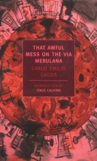 That Awful Mess on the Via Merulana (New York Review Books Classics) - Carlo Emilio Gadda