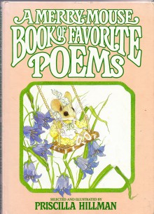 Merry-Mouse Book of Favorite Poems - Priscilla Hillman Hillman