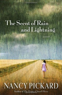 The Scent of Rain and Lightning: A Novel - Nancy Pickard