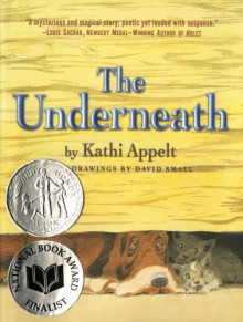 The Underneath - Kathi Appelt, David Small