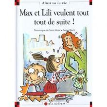 Max Et Lili Veulent Tout Tout De Suite! - Dominique de Saint Mars