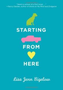 Starting From Here - Lisa Jenn Bigelow