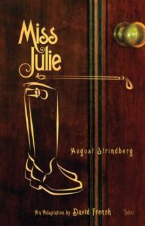 Miss Julie - August Strindberg, David French