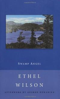 Swamp Angel - Ethel Wilson