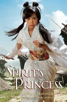 Spirit's Princess (Princesses of Myth) - Esther Friesner