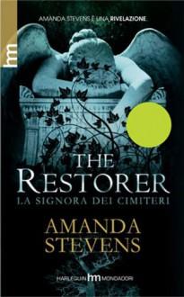 The Restorer: La signora dei cimiteri (La Signora dei Cimiteri, #1) - Amanda Stevens