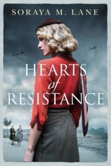 Hearts of Resistance - Soraya M. Lane