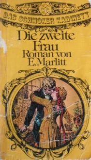 Die zweite Frau: Roman (Fischer-Taschenbücher, #1658) - Eugenie Marlitt