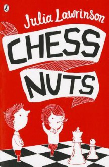 Chess Nuts - Julia Lawrinson