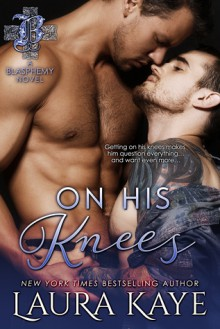 On His Knees (Blasphemy) - Laura Kaye