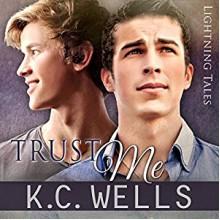 Trust Me - K.C. Wells