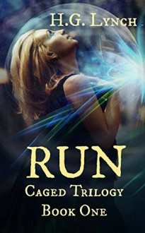 Run (Caged Trilogy Book 1) - H.G. Lynch