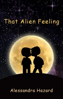 That Alien Feeling - Alessandra Hazard